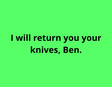 i-will-return-you-your-knives-ben